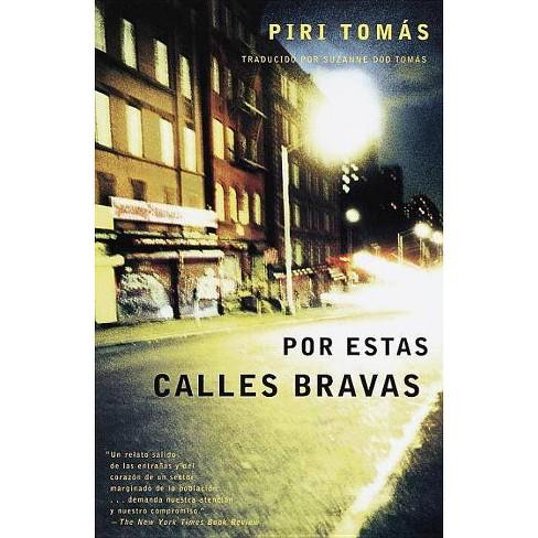 Por Estas Calles Bravas - by  Piri Thomas (Paperback) - image 1 of 1