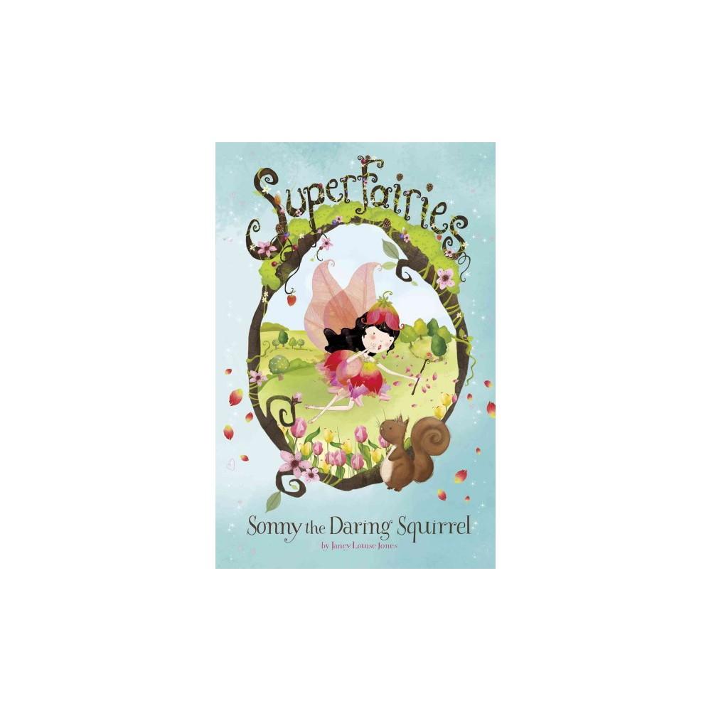 Sonny the Daring Squirrel (Paperback) (Janey Louise Jones)