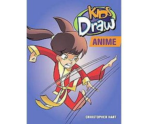 Kids Draw Anime (Paperback) (Christopher Hart) - image 1 of 1