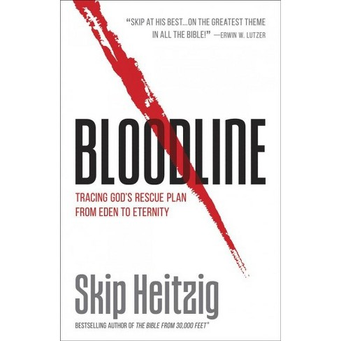 Bloodline -  by Skip Heitzig (Paperback) - image 1 of 1