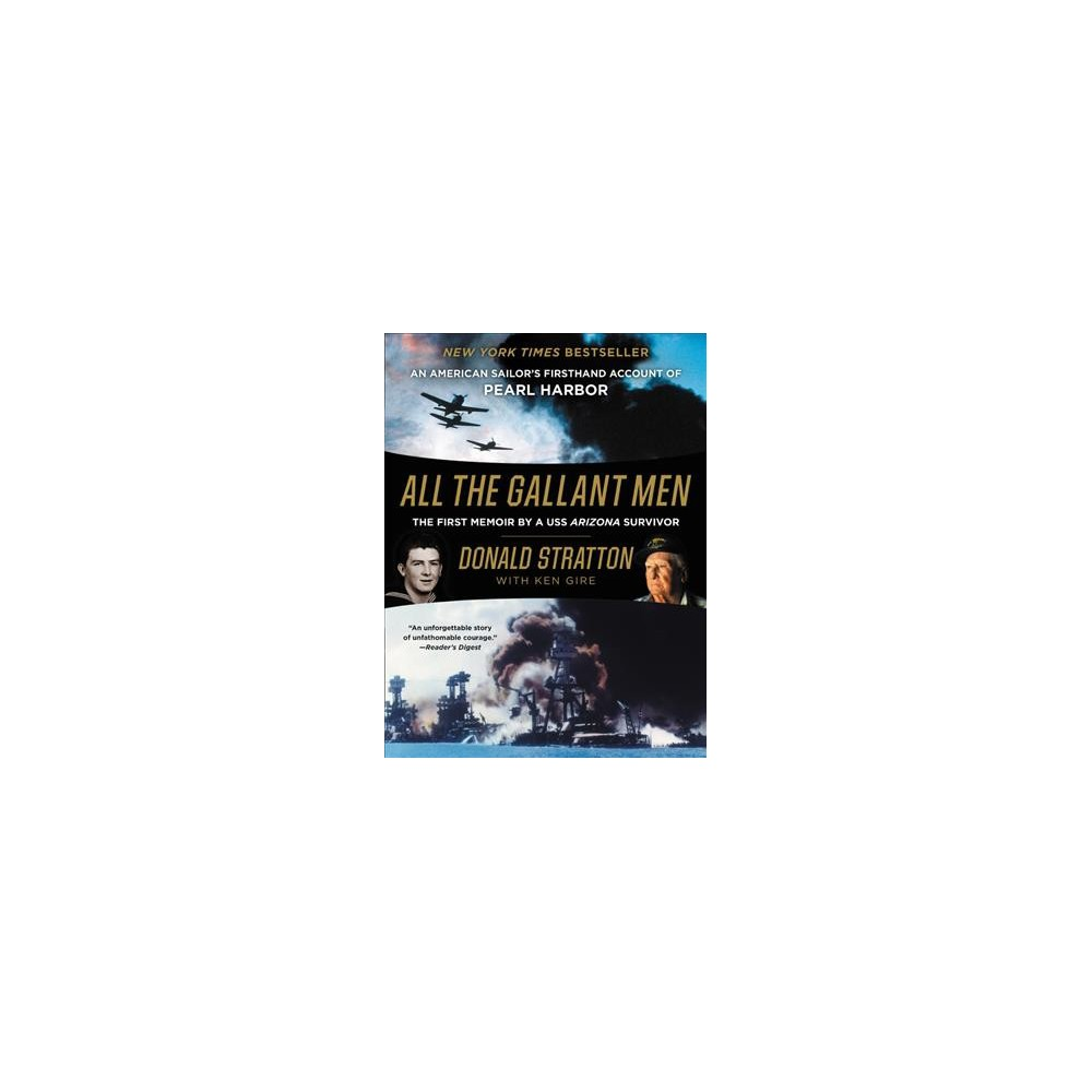 All the Gallant Men : An American Sailor's Firsthand Account of Pearl Harbor (Reprint) (Paperback)