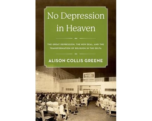 No Depression in Heaven : The Great Depression, the New Deal, and the Transformation of Religion in the - image 1 of 1