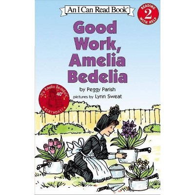 Good Work, Amelia Bedelia - (I Can Read Books: Level 2) by  Peggy Parish (Paperback)
