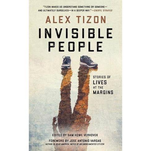 Invisible People - by  Alex Tizon & Sam Howe Verhovek (Hardcover) - image 1 of 1