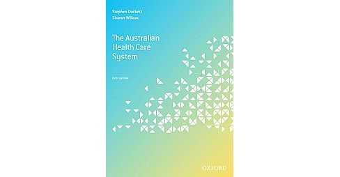 Australian Health Care System (Paperback) (Stephen Duckett & Sharon Willcox) - image 1 of 1