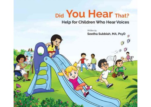 Did You Hear That? : Help for Children Who Hear Voices (Reprint) (Paperback) (Seetha Subbiah) - image 1 of 1