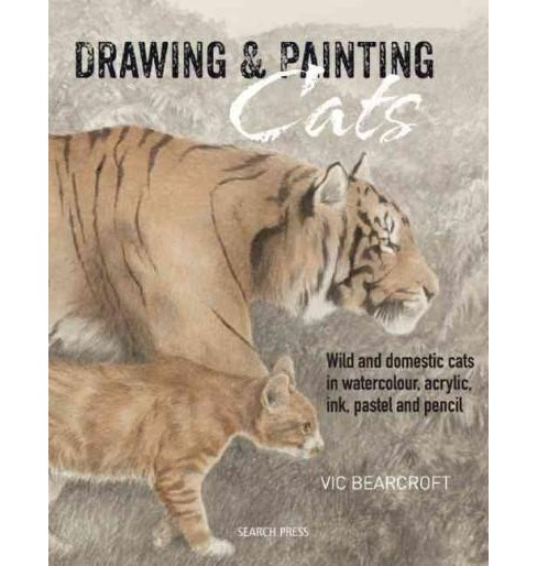 Drawing & Painting Cats (Paperback) (Vic Bearcroft) - image 1 of 1