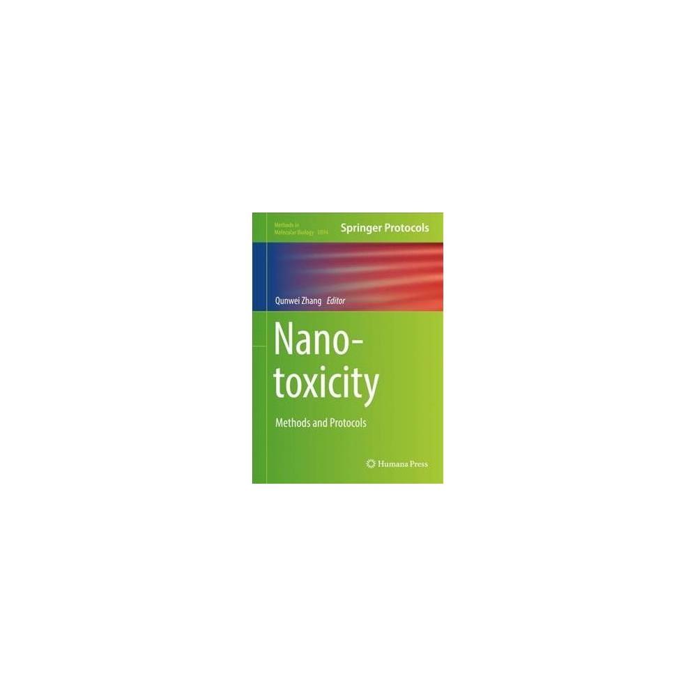 Nanotoxicity : Methods and Protocols - (Methods in Molecular Biology) (Hardcover)