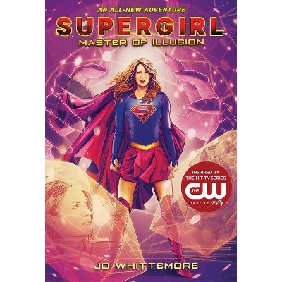 Supergirl: Master of Illusion - by  Jo Whittemore (Paperback)