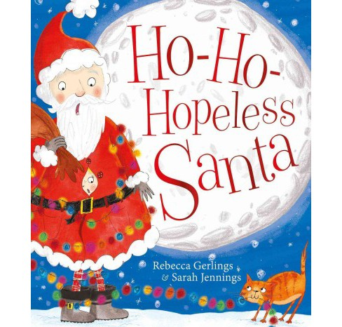 Ho-Ho-Hopeless Santa (Paperback) (Rebecca Gerlings) - image 1 of 1