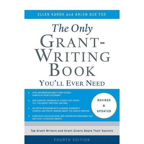 The Only Grant-Writing Book You'll Ever Need - 4 Edition by  Ellen Karsh & Arlen Sue Fox (Paperback) - image 1 of 1