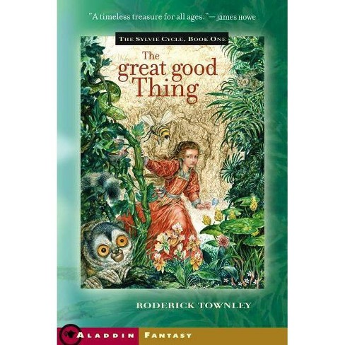 The Great Good Thing - by  Roderick Townley (Paperback) - image 1 of 1