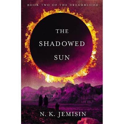 The Shadowed Sun - (Dreamblood) by  N K Jemisin (Paperback)