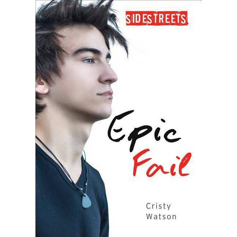 Epic Fail - (Lorimer SideStreets) by  Cristy Watson (Hardcover) - image 1 of 1