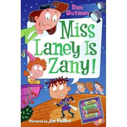 My Weird School Daze #8: Miss Laney Is Zany! - by  Dan Gutman (Paperback) - image 1 of 1