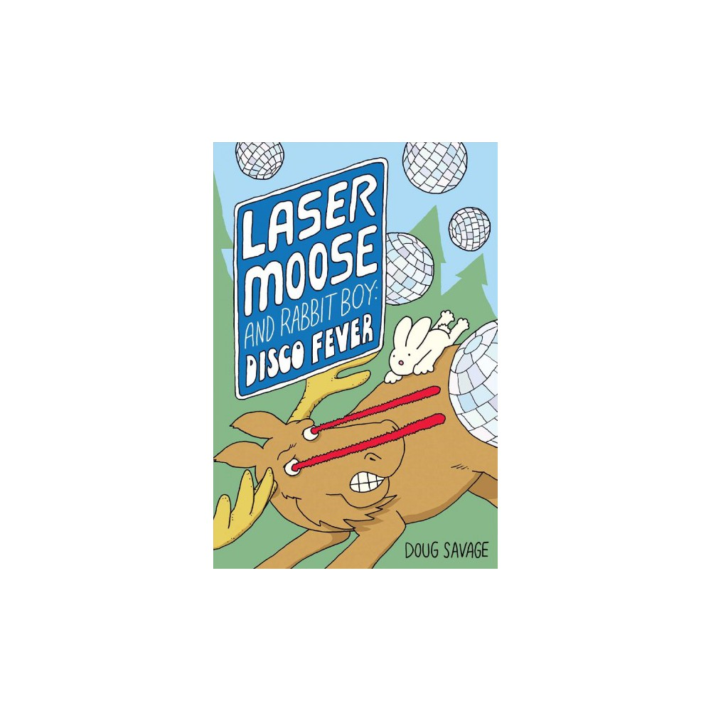 Disco Fever - (Laser Moose and Rabbit Boy) by Doug Savage (Paperback)