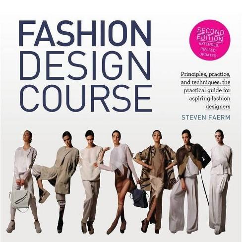 Fashion Design Course 2 Edition By Steven Faerm Paperback Target