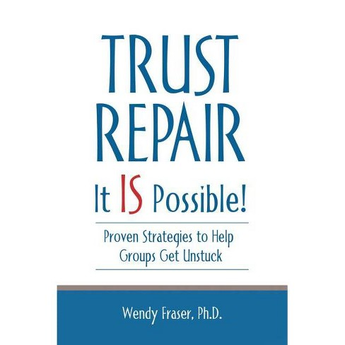 Trust Repair - by  Wendy Fraser Ph D (Hardcover) - image 1 of 1