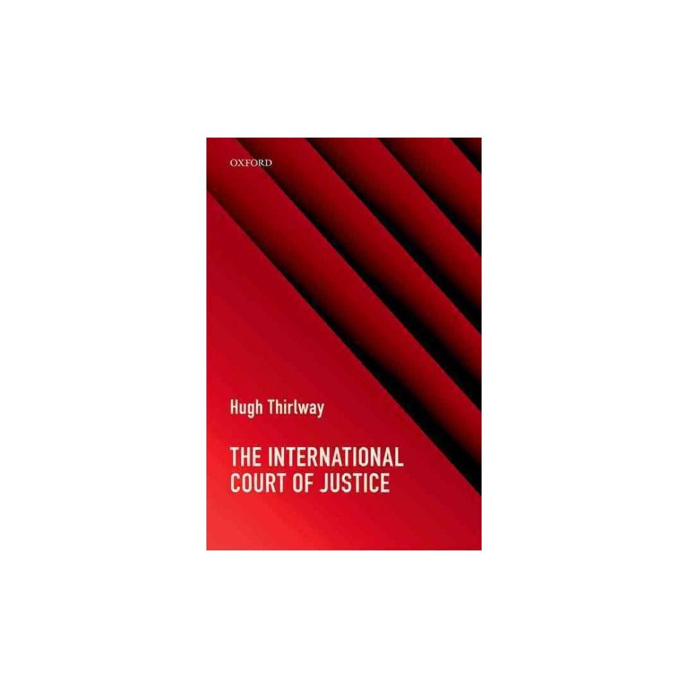International Court of Justice (Paperback) (Hugh Thirlway)