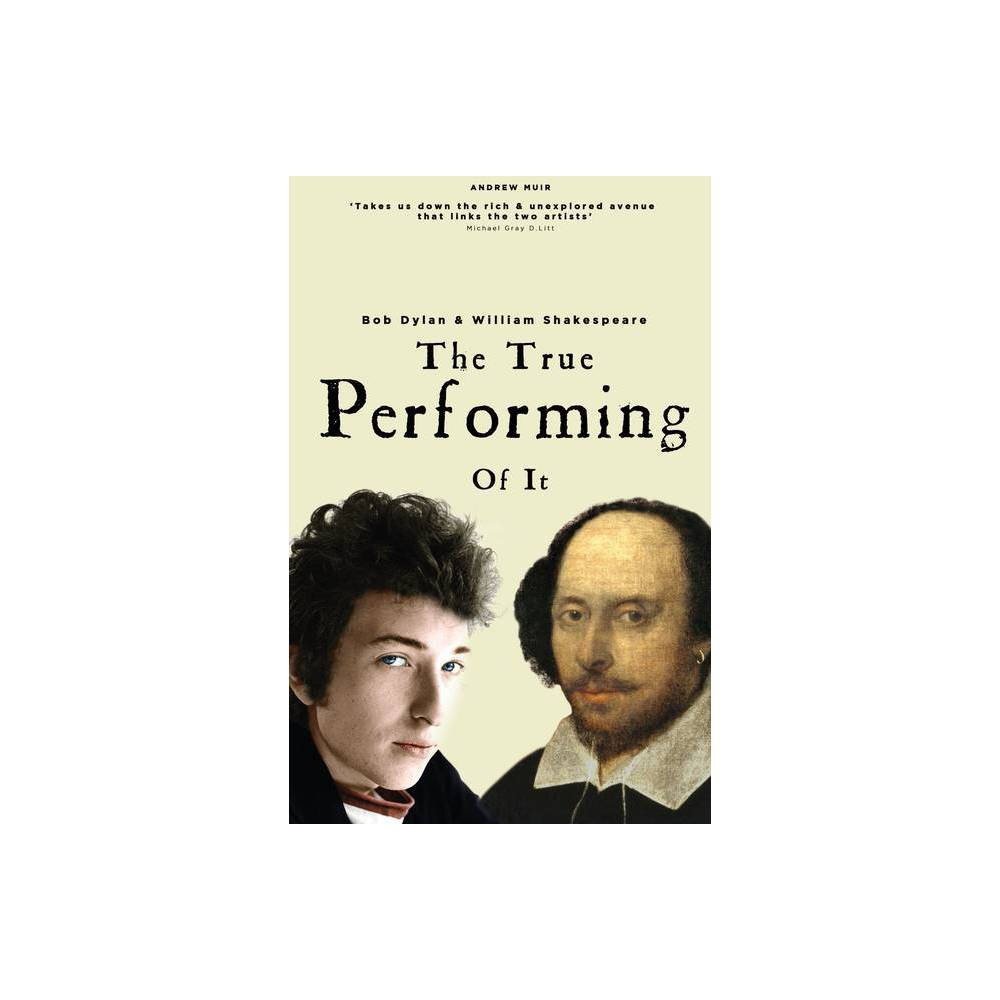The True Performing of It - by Andrew Muir (Paperback)