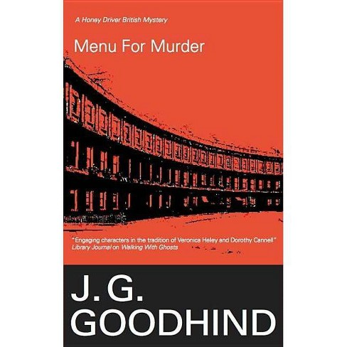 Menu for Murder - (Honey Driver Mysteries (Hardcover)) by  J G Goodhind (Hardcover) - image 1 of 1