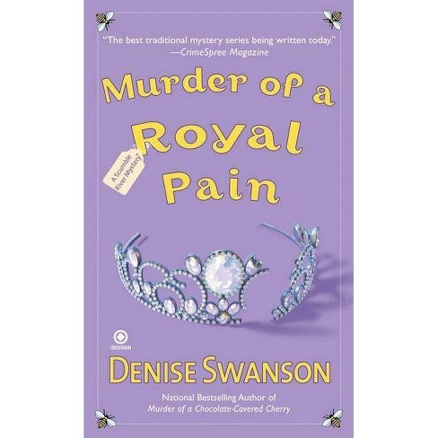 Murder of a Royal Pain - (Scumble River Mysteries (Paperback)) by  Denise Swanson (Paperback) - image 1 of 1