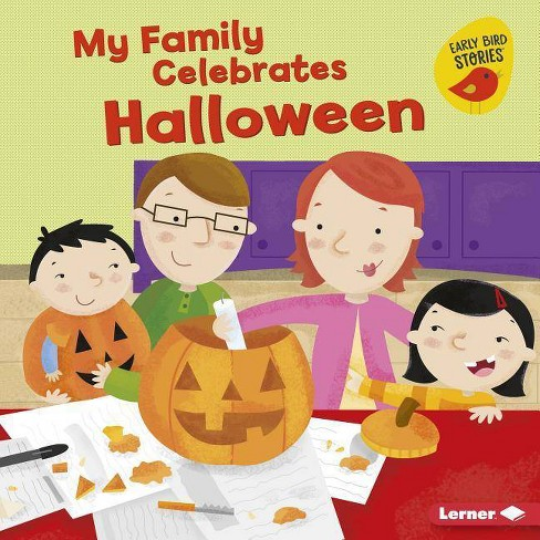My Family Celebrates Halloween - (Holiday Time (Early Bird Stories (TM))) by  Lisa Bullard (Hardcover) - image 1 of 1
