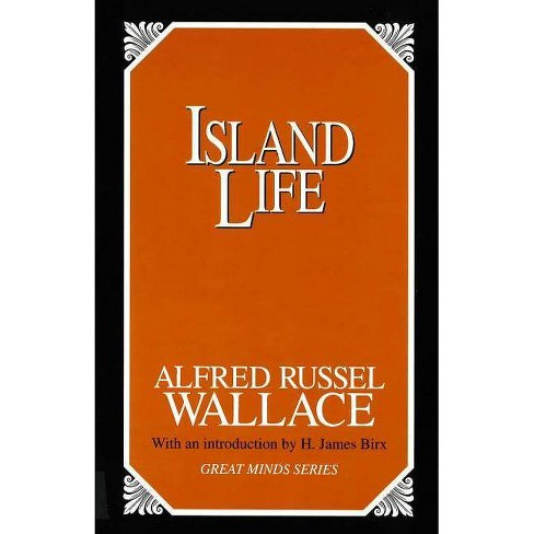 Island Life - (Great Minds) by  Alfred Russel Wallace (Paperback) - image 1 of 1