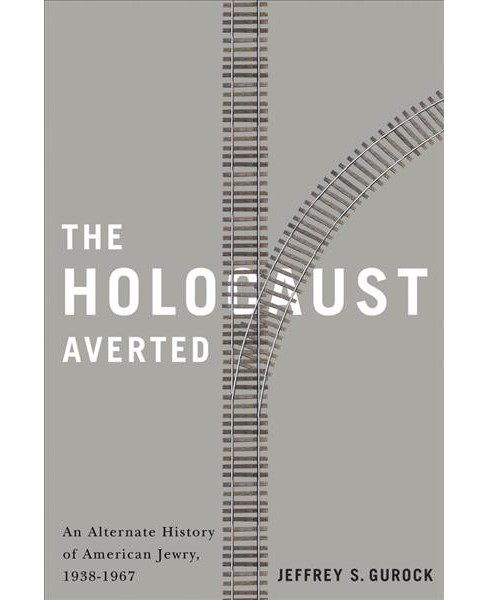 Holocaust Averted : An Alternate History of American Jewry 1938-1967 (Reprint) (Paperback) (Jeffrey S. - image 1 of 1