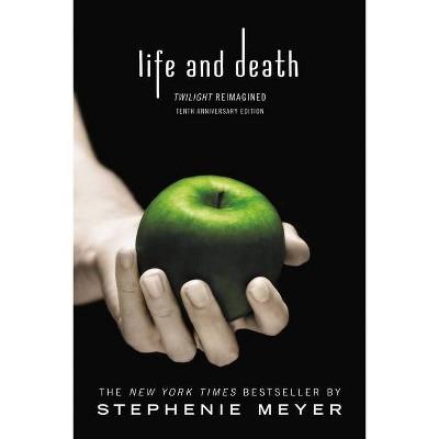Life & Death 11/01/2016 - by Stephenie Meyer (Paperback)
