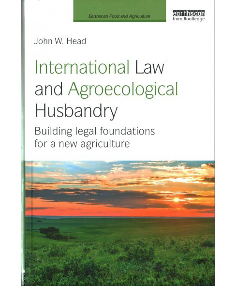 International Law and Agroecological Husbandry : Building Legal Foundations for a New Agriculture - image 1 of 1