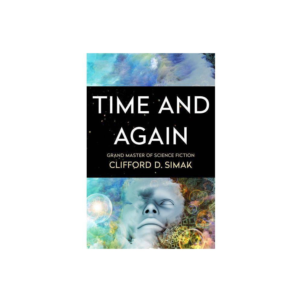 Time and Again - by Clifford D Simak (Paperback) Reviews