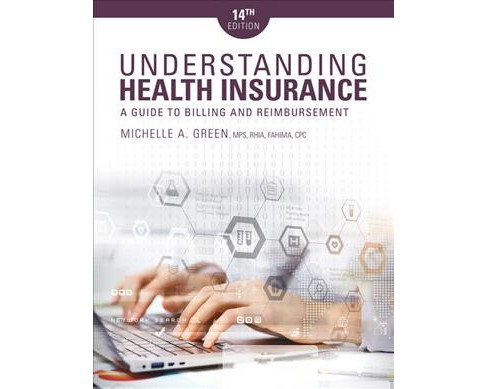 Understanding Health Insurance : A Guide to Billing and Reimbursement - by Michelle A. Green (Paperback) - image 1 of 1