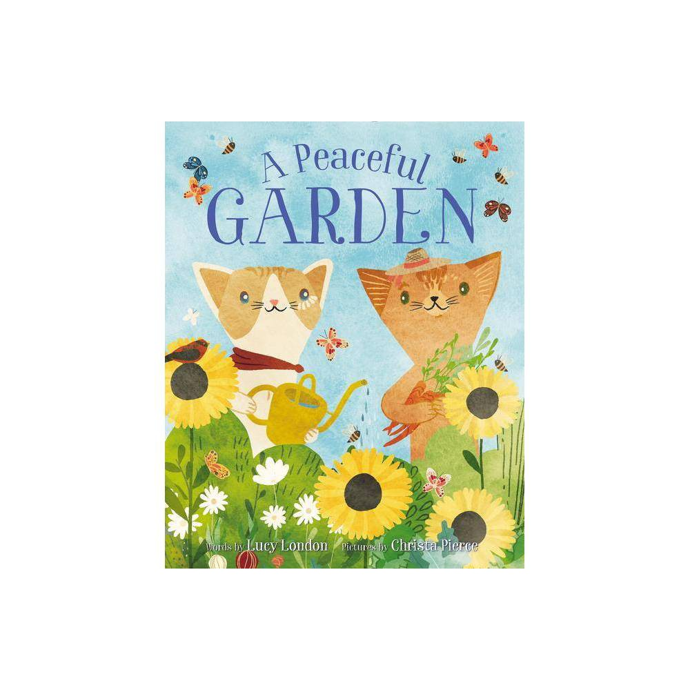 A Peaceful Garden By Lucy London Hardcover