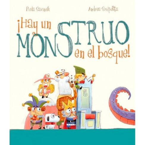 Hay Un Monstruo En El Bosque! - by  Paola Savinelli (Hardcover) - image 1 of 1