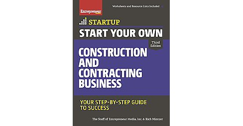 Start Your Own Construction and Contracting Business : Your Step-By-Step Guide to Success (Paperback) - image 1 of 1