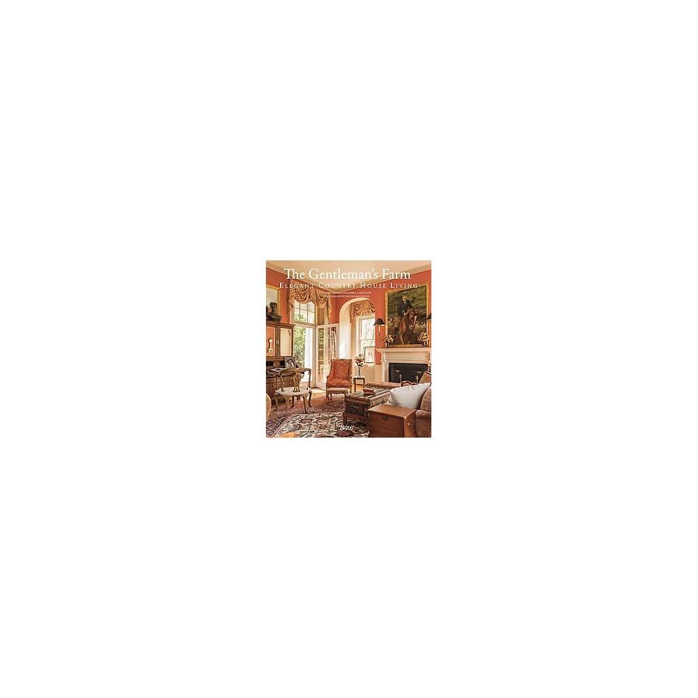 Gentleman's Farm : Elegant Country House Living (Hardcover) (Laurie Ossman & Debra A. McClane)
