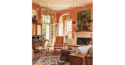 Gentleman's Farm : Elegant Country House Living (Hardcover) (Laurie Ossman & Debra A. McClane) - image 1 of 1
