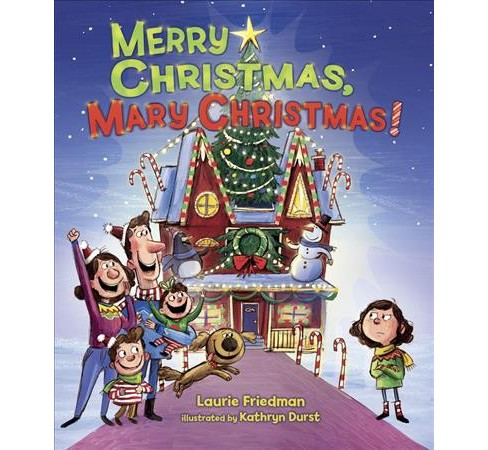 Merry Christmas, Mary Christmas! -  by Laurie B. Friedman (School And Library) - image 1 of 1