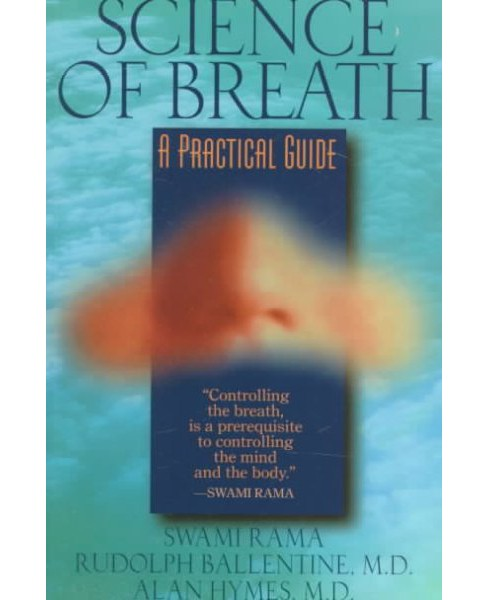 Science of Breath : A Practical Guide -  by Swami Rama & Rudolph Ballentine & Alan Hymes (Paperback) - image 1 of 1