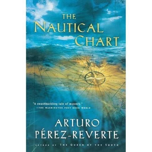 The Nautical Chart By Arturo Perez Reverte Paperback Target