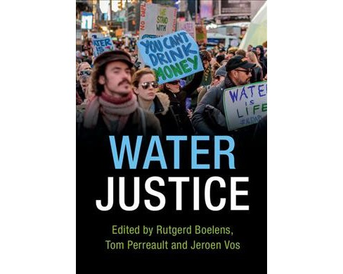 Water Justice -  by Tom Perreault & Jeroen Vos & Margreet Zwarteveen (Hardcover) - image 1 of 1