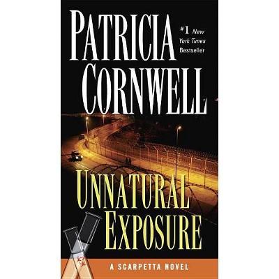 Unnatural Exposure ( Kay Scarpetta) (Reissue) (Paperback) by Patricia Daniels Cornwell