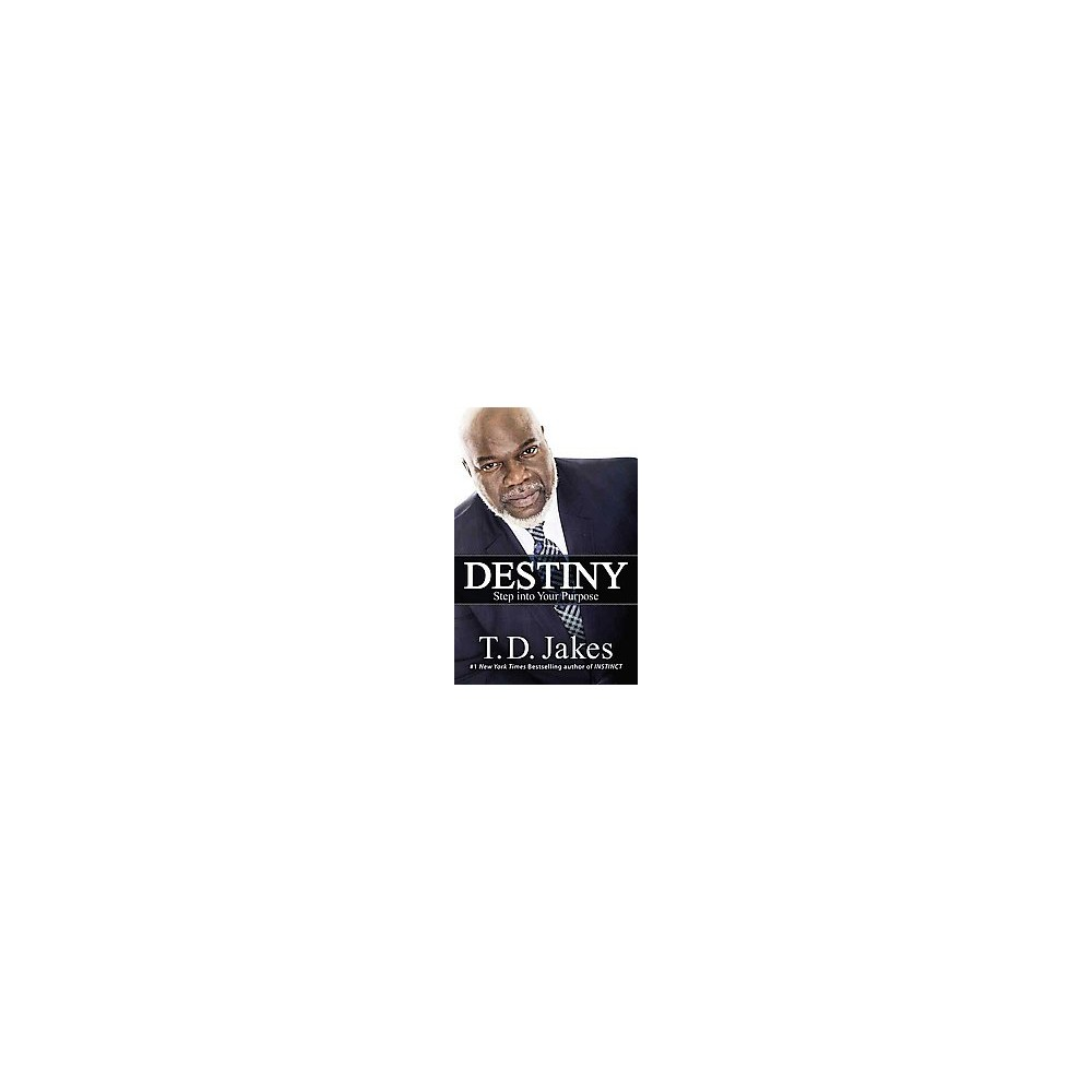 Destiny (Hardcover) by T. D. Jakes