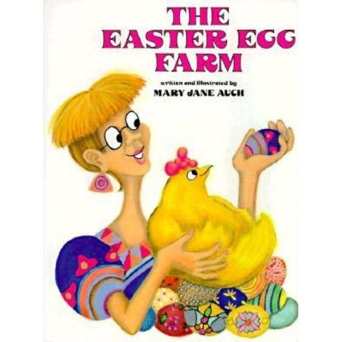 The Easter Egg Farm - by  Mary Jane Auch (Paperback) - image 1 of 1
