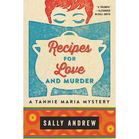 Recipes for Love and Murder - (Tannie Maria Mystery) by  Sally Andrew (Paperback) - image 1 of 1