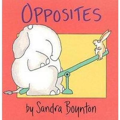 Opposites - (Boynton on Board)by Sandra Boynton (Board Book)