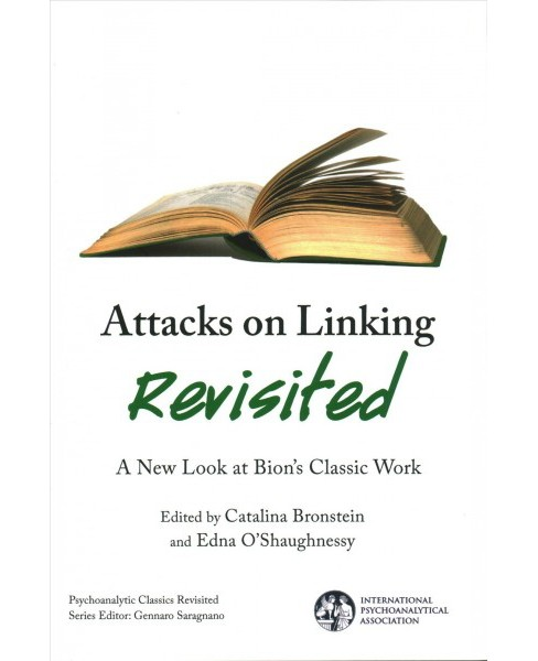 Attacks on Linking Revisited : A New Look at Bion's Classic Work -  (Paperback) - image 1 of 1