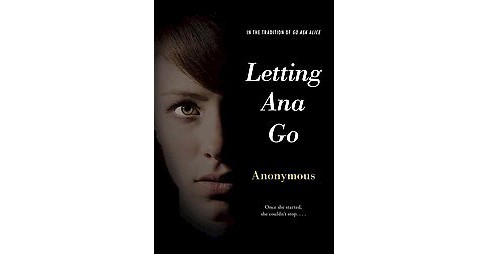 Letting Ana Go (Hardcover) (Anonymous) - image 1 of 1