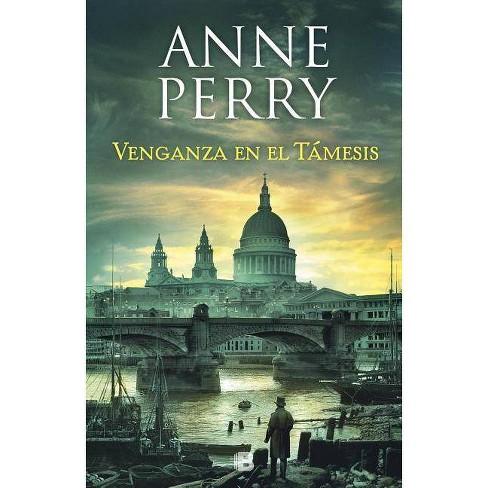 Venganza En El Támesis / Revenge in a Cold River - (Detective William Monk) by  Anne Perry (Paperback) - image 1 of 1